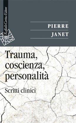 Trauma, coscienza, personalità. Scritti clinici